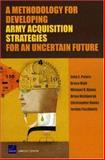 A Methodology for Developing Army Acquisition Strategies for an Uncertain Future, John E. Peters and Bruce Held, 0833040480