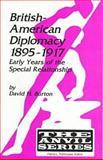 British-American Diplomacy, 1895-1917 9781575240480