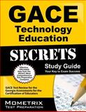 GACE Technology Education Secrets Study Guide : GACE Test Review for the Georgia Assessments for the Certification of Educators, GACE Exam Secrets Test Prep Team, 1627330488