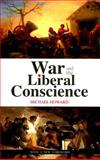 War and the Liberal Conscience, Howard, Michael, 0231700482