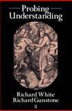 Probing Understanding, Richard White; Richard Gunstone both of Monash University  Australia., 0750700483