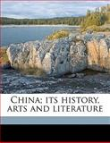 China; Its History, Arts and Literature, F. 1841-1912 Brinkley, 1143800486