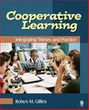 Cooperative Learning : Integrating Theory and Practice, Gillies, Robyn M. and Williams, R. B., 1412940486