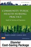 Community/Public Health Nursing Online for Community/Public Health Nursing Practice (User Guide, Access Code and Textbook Package), Maurer, Frances A. and Smith, Claudia M., 1455750484