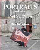 Portraits and Other Paintings, Ray Johnstone, 1456430483