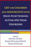 CBT for Children and Adolescents with High-Functioning Autism Spectrum Disorders, , 1462510485