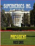 Superheroes Inc. : President, Rick Cave, 1468000489