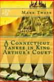 A Connecticut Yankee in King Arthur's Court, Mark Twain, 1494360489