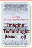 Careers: Imaging Technologist, A. L. French, 1497570484