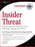 Insider Threat : Protecting the Enterprise from Sabotage, Spying, and Theft, Cole, Eric and Ring, Sandra, 1597490482