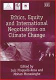 Ethics, Equity and International Negotiations on Climate Change, Luiz Pinguelli Rosa, 1843760487