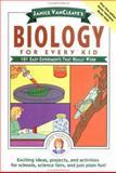 Janice VanCleave's Biology for Every Kid, Janice Pratt VanCleave, 0471510483