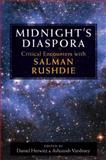 Midnight's Diaspora : Critical Encounters with Salman Rushdie, , 0472050486