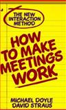 How to Make Meetings Work, Michael Doyle and David Straus, 0515090484
