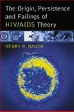 The Origin, Persistence and Failings of HIV/AIDS Theory, Henry H. Bauer, 0786430486