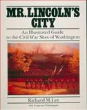 Mr. Lincoln's City, Richard M. Lee, 0914440489
