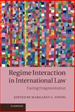 Regime Interaction in International Law : Facing Fragmentation, , 1107010489