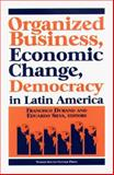 Organized Business, Economic Change and Democracy in Latin America, , 1574540483