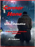 Connor Stone Space Detective, Lawton, P. J., 1625260482