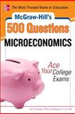 McGraw-Hill's 500 Questions - Microeconomics : Ace Your College Exams, Dodge, Eric and Fox, Melanie, 0071780483