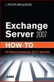 Exchange Server 2007 : Real Solutions for Exchange Server 2007 SP1 Administrators, Bruzzese, J. Peter, 0672330482