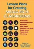 Lesson Plans for Creating Media-Rich Classrooms, , 0814130488