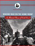 Waging War on the Home Front, French, Chauncey Del and French, Jessie, 0870710486