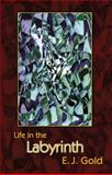 Life in the Labyrinth, E. J. Gold, 0895560488