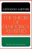 The Theory of Democracy Revisited : The Classical Issues, Sartori, Giovanni, 0934540489