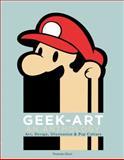 Geek-Art - An Anthology, Thomas Olivri, 1452140480