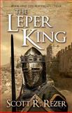 The Leper King, Scott Rezer, 1500410489