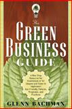 The Green Business Guide, Bachman, Glenn, 1601630484