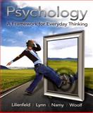 Psychology : A Framework for Everyday Thinking, Lilienfeld, Scott O. and Namy, Laura L., 0205650481
