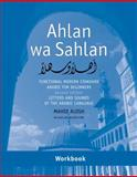Ahlan Wa Sahlan : Functional Modern Standard Arabic for Beginners - Letters and Sounds of the Arabic Language, Alosh, Mahdi, 0300140487