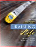 Training for Life : A Practical Guide to Career and Life Planning, Hecklinger, Fred J. and Black, Bernadette M., 0757560482
