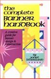 The Complete Banner Handbook, Janet Litherland, 0916260488