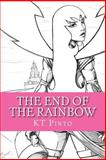 The End of the Rainbow, K. T. Pinto, 1480160482