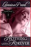 Nothing Lasts Forever, Lorraine Pearl, 1481840487