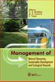 Management of Natural Resources, Sustainable Development and Ecological Hazards, C. A. Brebbia, 1845640489