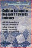 Cellular Automata - Research Towards Industry : Acri'98 - Proceedings of the Third Conference on Cellular Automata for Research and Industry, Trieste, 7-9 October 1998, Conference on Cellular Automata for Research and Industry and Bandini, S., 1852330481