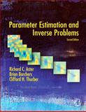 Parameter Estimation and Inverse Problems, Aster, Richard C. and Borchers, Brian, 0123850487