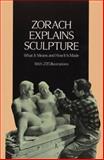 Zorach Explains Sculpture, William Zorach, 0486290484