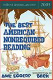 The Best American Nonrequired Reading 2005, , 0618570489