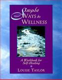 Simple Ways to Wellness, Louise Taylor, 0804830487