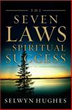 The Seven Laws of Spiritual Success, Selwyn Hughes, 0805440488