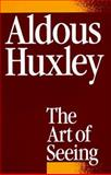 The Art of Seeing, Huxley, Aldous, 0916870480