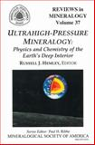 Ultrahigh-Pressure Mineralogy : Physics and Chemistry of the Earth's Deep Interior, Russell J. Hemley, 0939950480