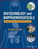 Biotechnology and Biopharmaceuticals : Transforming Proteins and Genes into Drugs, Ho, Rodney J. Y. and Gibaldi, Milo, 111866048X