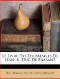 Le Livre des Feudataires de Jean III , Duc de Brabant, Jean (Brabant and Duc, 128680048X