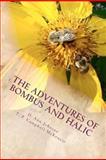 The Adventures of Bombus and Halic, D Johnson, 1470180480
